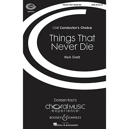 Boosey and Hawkes Things That Never Die (CME Conductor's Choice) SATB composed by Mark Sirett