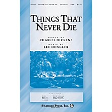 Shawnee Press Things That Never Die SSA Composed by Lee Dengler