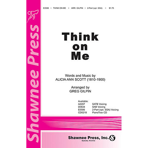 Shawnee Press Think on Me SATB Arranged by Greg Gilpin