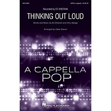 Hal Leonard Thinking Out Loud SATB a cappella by Ed Sheeran arranged by Deke Sharon
