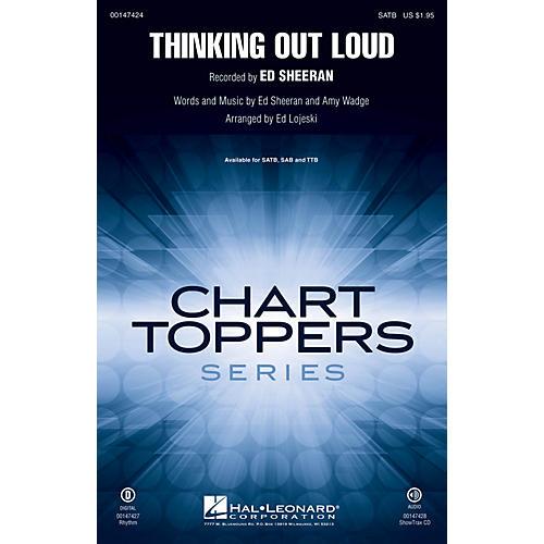 Hal Leonard Thinking Out Loud SATB by Ed Sheeran arranged by Ed Lojeski