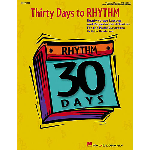 Hal Leonard Thirty Days To Rhythm - Ready To Use Lessons And Reproducible Activities Teacher's Manual