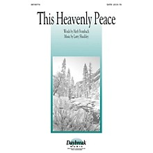 Daybreak Music This Heavenly Peace SATB composed by Larry Shackley