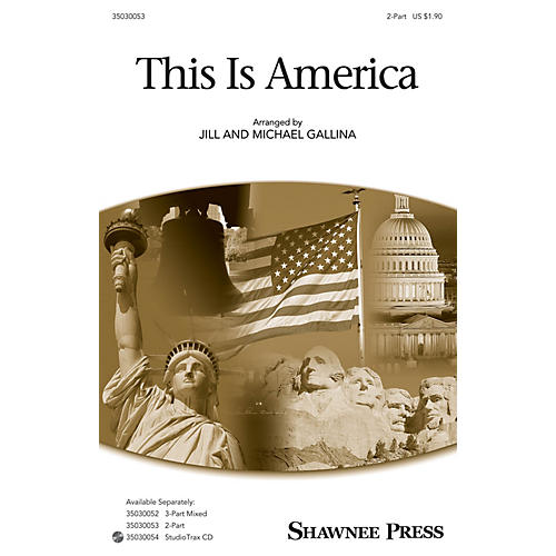 Shawnee Press This Is America 2-Part arranged by Jill Gallina
