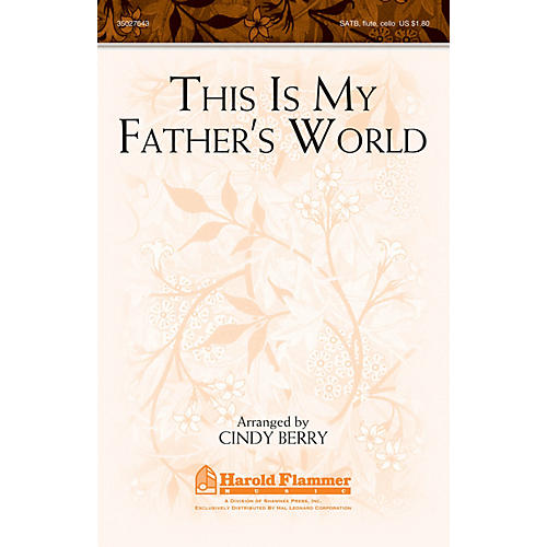 Shawnee Press This Is My Father's World SATB, FLUTE & CELLO OBBLIGATO arranged by Cindy Berry
