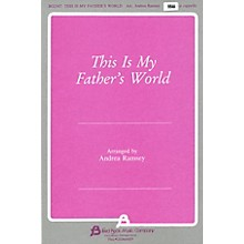 Fred Bock Music This Is My Father's World SSAA A Cappella arranged by Andrea Ramsey