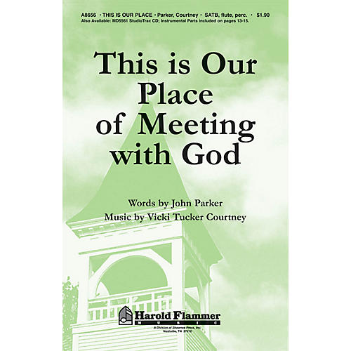 Shawnee Press This Is Our Place of Meeting with God SATB composed by John Parker