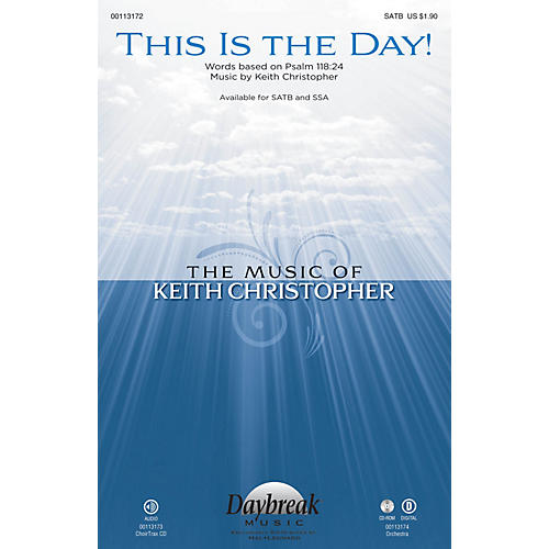 Daybreak Music This Is the Day! CHOIRTRAX CD Composed by Keith Christopher