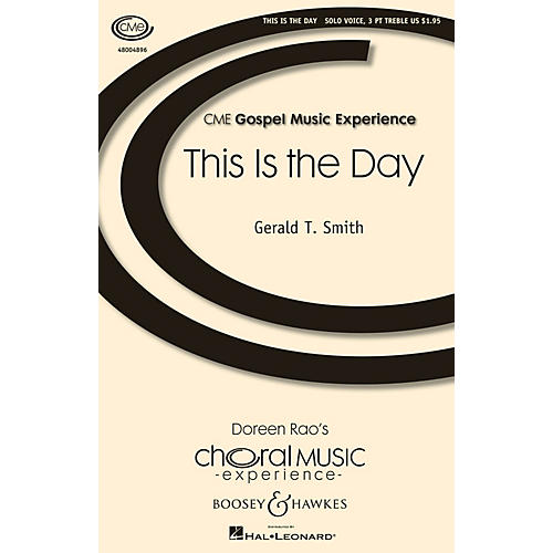 Boosey and Hawkes This Is the Day (Rejoice!) CME Advanced SOP. I/II / ALTO / SOLO composed by Gerald Smith