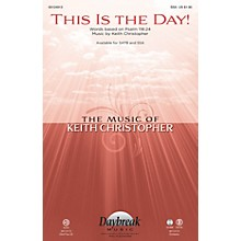 Daybreak Music This Is the Day! SSA composed by Keith Christopher