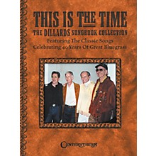 Centerstream Publishing This Is the Time - The Dillards Songbook Collection Book