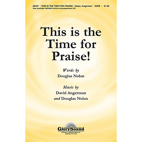 Shawnee Press This Is the Time for Praise! SATB composed by Douglas Nolan