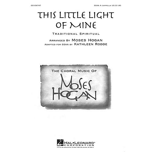 Hal Leonard This Little Light of Mine SSAA A Cappella composed by Moses Hogan
