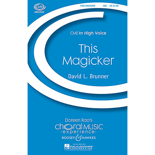 Boosey and Hawkes This Magicker (CME In High Voice) SSA composed by David Brunner