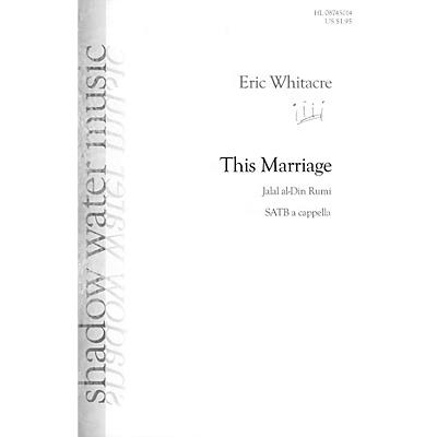 Shadow Water Music This Marriage SATB a cappella composed by Eric Whitacre