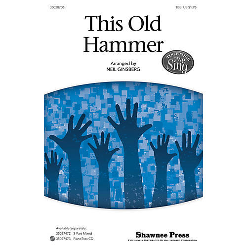 Shawnee Press This Old Hammer (Together We Sing Series) TBB arranged by Neil Ginsberg