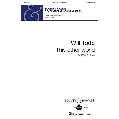 Boosey and Hawkes This Other World SSA composed by Will Todd