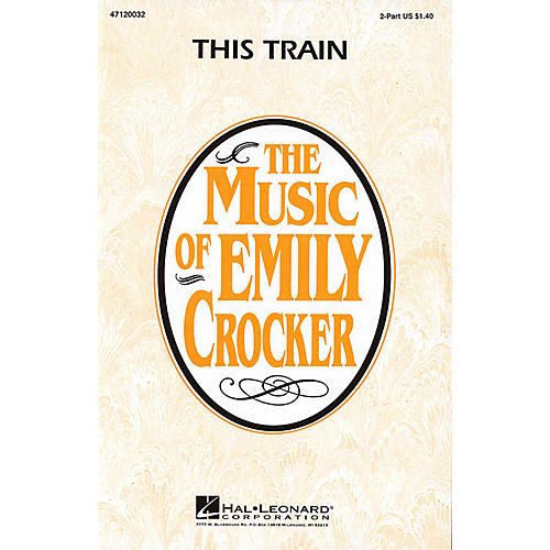 Hal Leonard This Train (2-Part and Piano) 2-Part arranged by Emily Crocker