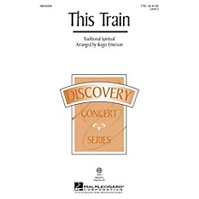 Hal Leonard This Train (Discovery Level 2) TTB arranged by Roger Emerson