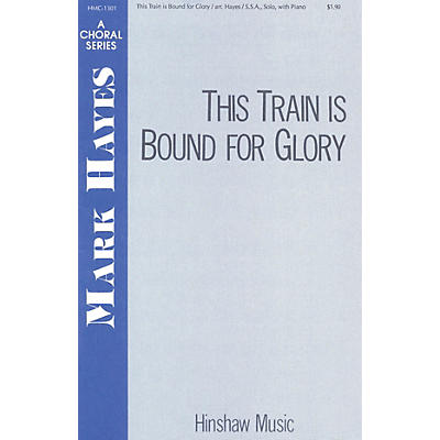 Hinshaw Music This Train Is Bound for Glory SSA arranged by Mark Hayes