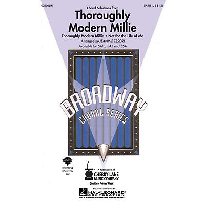 Cherry Lane Thoroughly Modern Millie (Choral Selections) SATB composed by Jeanine Tesori
