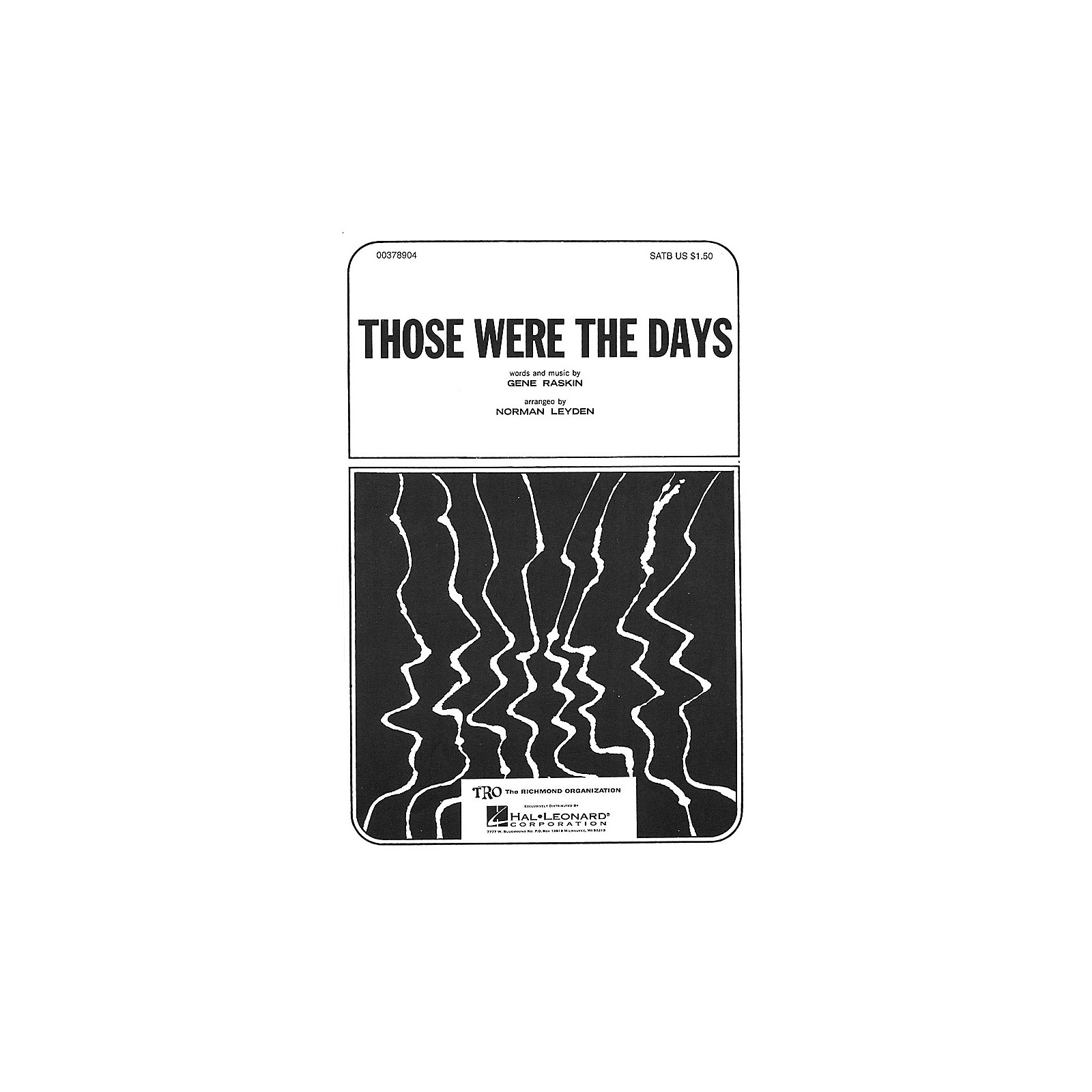 TRO ESSEX Music Group Those Were the Days (SATB) Arranged by Norman Leyden