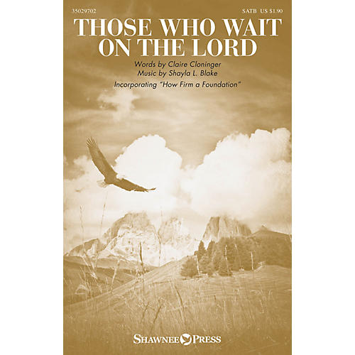 Shawnee Press Those Who Wait on the Lord SATB composed by Shayla L. Blake