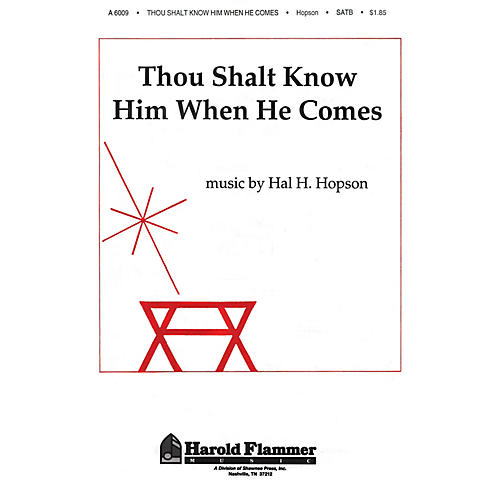 Shawnee Press Thou Shalt Know Him When He Comes SATB composed by Hal Hopson