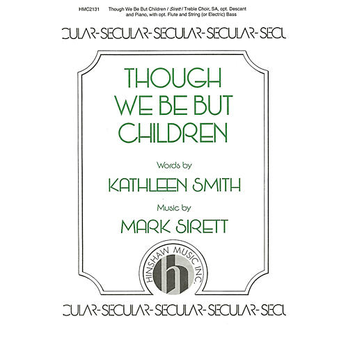 Hinshaw Music Though We Be But Children SA composed by Mark Sirett