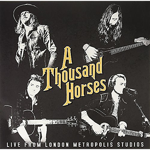 Alliance Thousand Horses - Thousand Horses: Live At Metropolis Studios