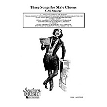 Hal Leonard Three 3 Songs For Male Chorus ( Will You Come/ (Choral Music/Octavo Secular Tbb) TBB by Shearer, C .m.