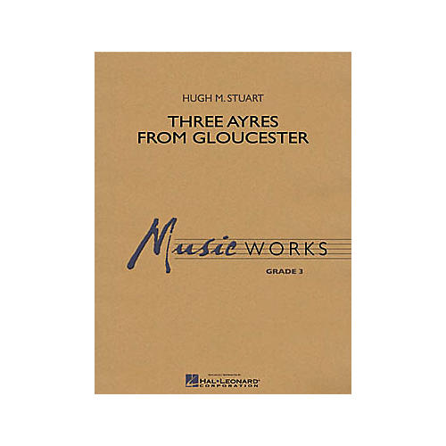 Shawnee Press Three Ayres from Gloucester Concert Band Level 3 Composed by Hugh Stuart