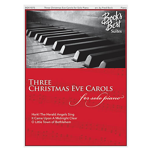 Fred Bock Music Three Christmas Eve Carols PIANO SOLO arranged by Dick Bolks