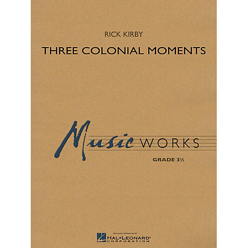 Hal Leonard Three Colonial Moments Concert Band Level 3 Composed by Rick Kirby
