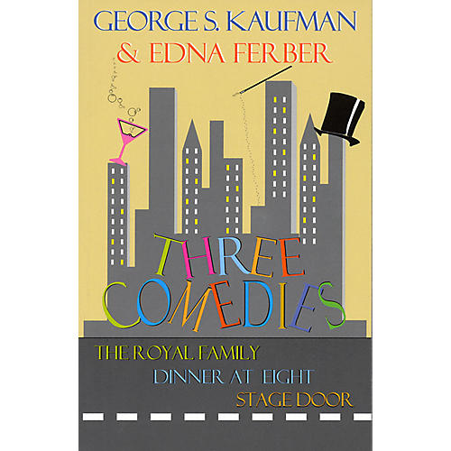 Applause Books Three Comedies Applause Books Series Softcover Written by George S. Kaufman