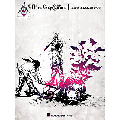 Hal Leonard Three Days Grace - Life Starts Now Guitar Tab Songbook