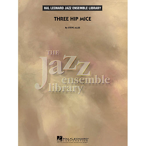 Hal Leonard Three Hip Mice Jazz Band Level 4 Composed by Steve Allee