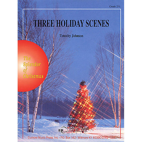Curnow Music Three Holiday Scenes (Grade 2.5 - Score and Parts) Concert Band Level 2.5 Arranged by Timothy Johnson