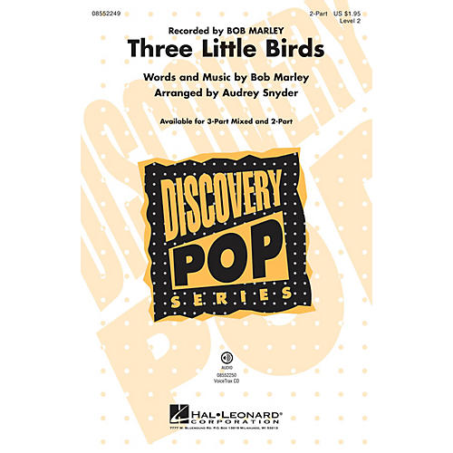 Hal Leonard Three Little Birds (Discovery Level 2) 2-Part by Bob Marley arranged by Audrey Snyder