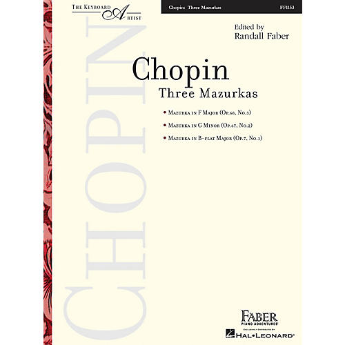 Faber Piano Adventures Three Mazurkas (The Keyboard Artist) Faber Piano Adventures® Series Softcover Composed by Frédéric Chopin
