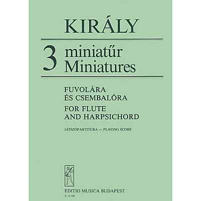 Editio Musica Budapest Three Miniatures for Flute and Harpsichord EMB Series by Lászlo Király