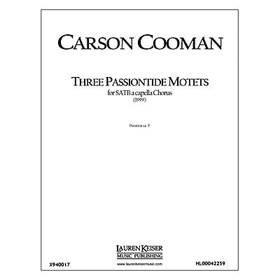 Lauren Keiser Music Publishing Three Passiontide Motets SATB a cappella Composed by Carson Cooman