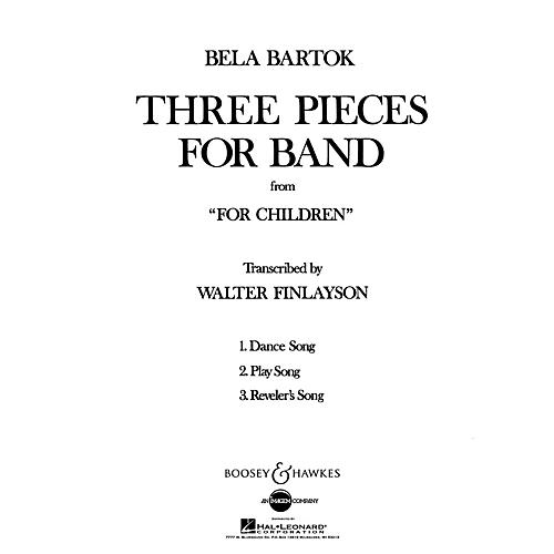 Boosey and Hawkes Three Pieces for Band from For Children Concert Band Composed by Bela Bartok Arranged by Walter Finlayson