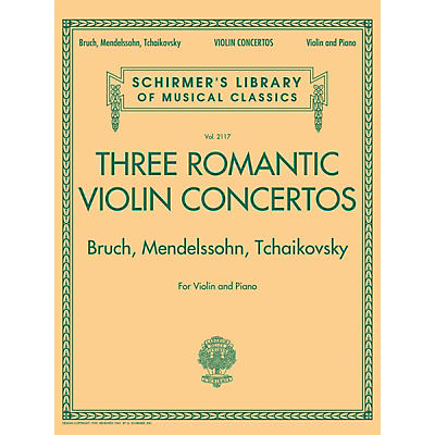 G. Schirmer Three Romantic Violin Concertos: Bruch, Mendelssohn, Tchaikovsky String Series Softcover by Various