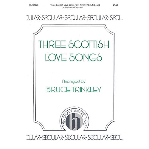 Hinshaw Music Three Scottish Love Songs Various Voicings arranged by Bruce Trinkley