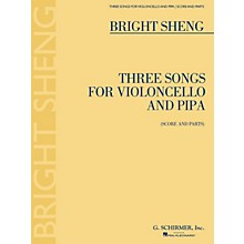 G. Schirmer Three Songs for Violoncello and Pipa (Score and Parts) String Solo Series Softcover