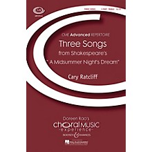 Boosey and Hawkes Three Songs from Shakespeare's A Midsummer Night's Dream 3 Part Treble composed by Cary Ratcliff