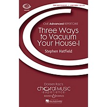 Boosey and Hawkes Three Ways to Vacuum Your House - I (CME Advanced) SSA A Cappella composed by Stephen Hatfield