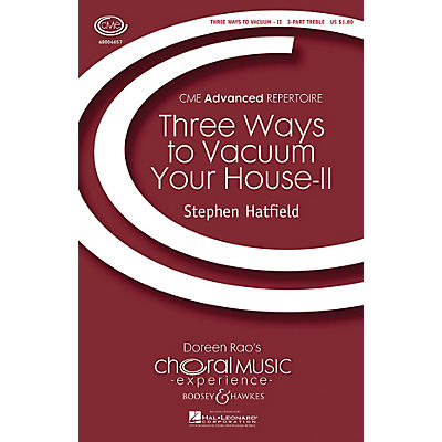 Boosey and Hawkes Three Ways to Vacuum Your House - II (CME Advanced) SSA A Cappella composed by Stephen Hatfield