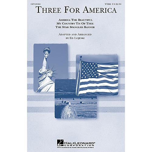 Hal Leonard Three for America (TTBB a cappella) TTBB A Cappella arranged by Ed Lojeski